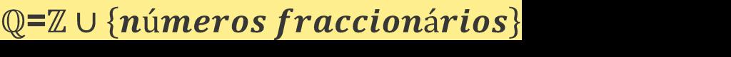 Numeros Racionais; Numeros Fraccionários